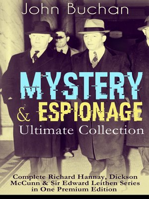 cover image of MYSTERY & ESPIONAGE Ultimate Collection – Complete Richard Hannay, Dickson McCunn & Sir Edward Leithen Series in One Premium Edition