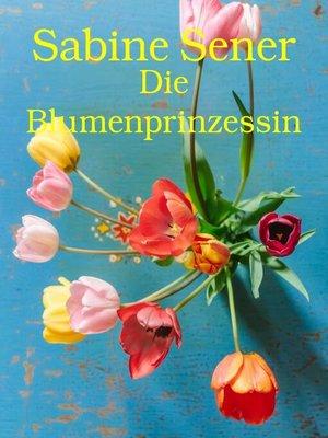 cover image of Die Blumenprinzessin