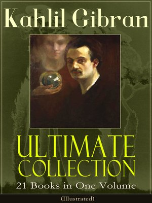 cover image of Kahlil Gibran Ultimate Collection--21 Books in One Volume (Illustrated)