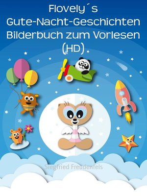 cover image of Flovely´s Gute-Nacht-Geschichten Bilderbuch zum Vorlesen (HD)
