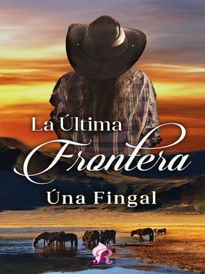 cover image of La última frontera