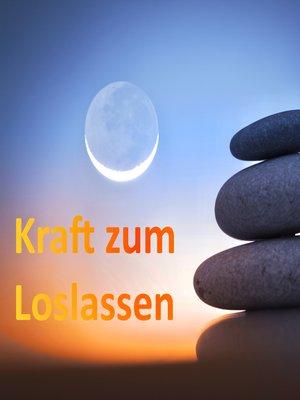 cover image of Lass endlich los! Meditationen für Anfänger und Fortgeschrittene