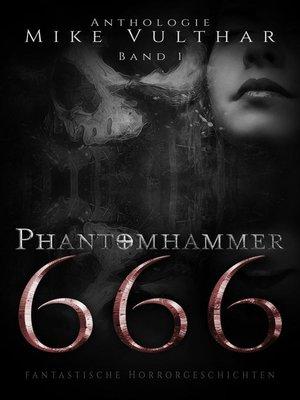 cover image of Phantomhammer 666 – Band 1