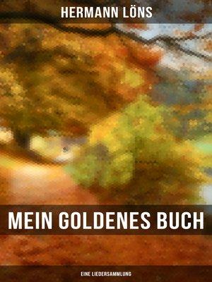 cover image of Mein goldenes Buch (Eine Liedersammlung)