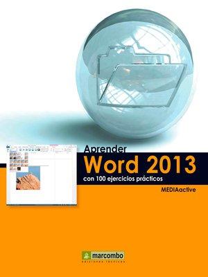 cover image of Aprender Word 2013 con 100 ejercicios prácticos