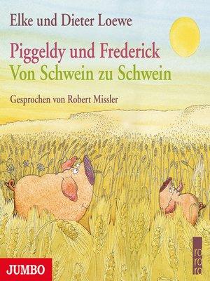 cover image of Piggeldy und Frederick. Von Schwein zu Schwein