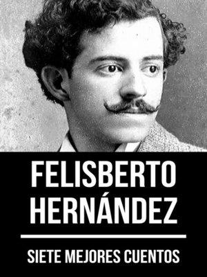 cover image of 7 mejores cuentos de Felisberto Hernández