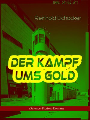 cover image of Der Kampf ums Gold (Science-Fiction-Roman)