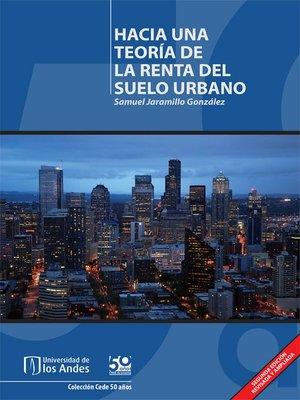 cover image of Hacia una teoría de la renta del suelo urbano