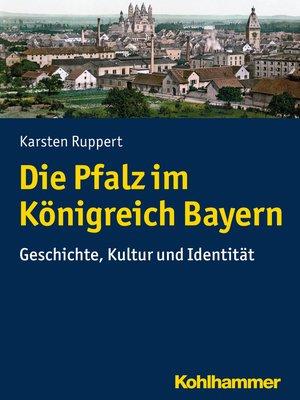 cover image of Die Pfalz im Königreich Bayern