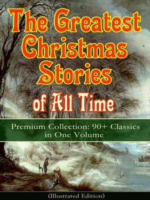 cover image of The Greatest Christmas Stories of All Time--Premium Collection
