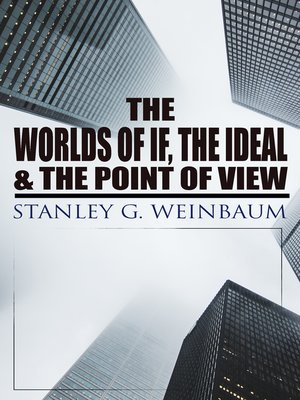 cover image of The Worlds of If, the Ideal & the Point of View