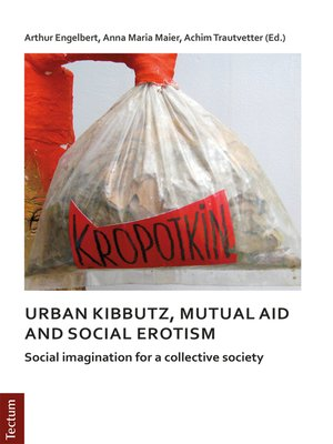 cover image of Notes on urban kibbutz, mutual aid and social erotism