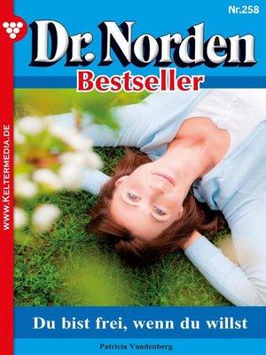 cover image of Dr. Norden Bestseller 258 – Arztroman