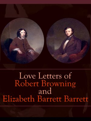 cover image of Love Letters of Robert Browning and Elizabeth Barrett Barrett