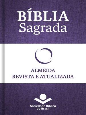 cover image of Bíblia Sagrada RA--Almeida Revista e Atualizada
