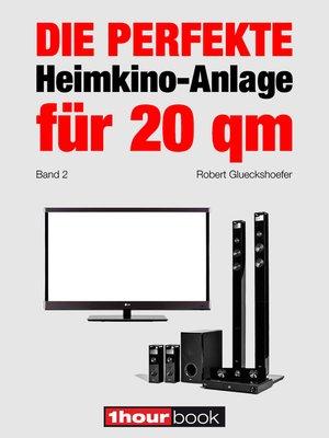 cover image of Die perfekte Heimkino-Anlage für 20 qm (Band 2)