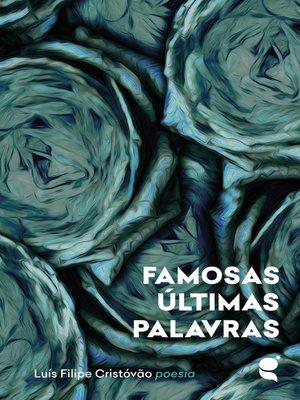 cover image of Famosas últimas palavras
