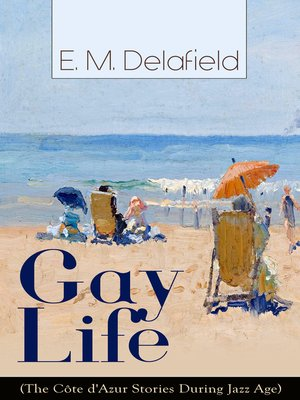 cover image of Gay Life (The Côte d'Azur Stories During Jazz Age)