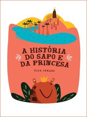 cover image of A história do sapo e da princesa