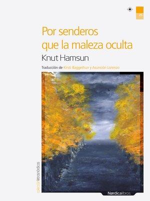 cover image of Por senderos que la maleza oculta
