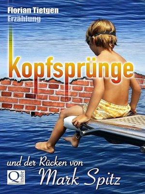 cover image of Kopfsprünge und der Rücken von Mark Spitz