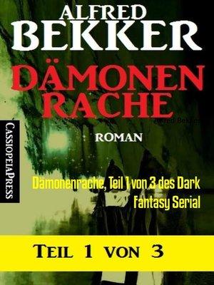 cover image of Dämonenrache, Teil 1 von 3 des Dark Fantasy Serial