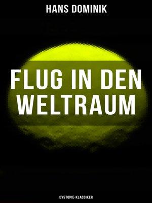 cover image of Flug in den Weltraum (Dystopie-Klassiker)