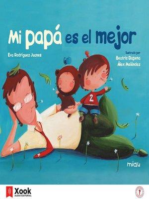 cover image of Mi papá es el mejor