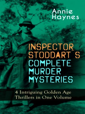 cover image of Inspector Stoddart's Complete Murder Mysteries – 4 Intriguing Golden Age Thrillers in One Volume
