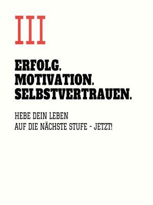 cover image of ERFOLG. MOTIVATION. SELBSTVERTRAUEN (TEIL 3)