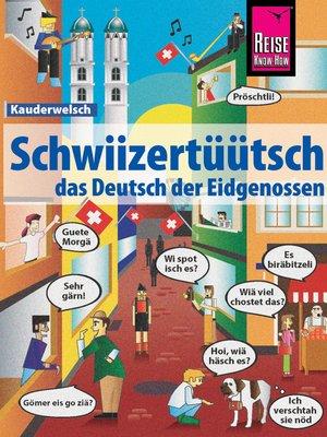 cover image of Schwiizertüütsch--das Deutsch der Eidgenossen