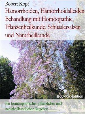 cover image of Hämorrhoiden, Hämorrhoidalleiden Behandlung mit Homöopathie, Pflanzenheilkunde, Schüsslersalzen und Naturheilkunde