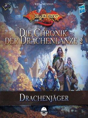 cover image of Die Chronik der Drachenlanze 2--Drachenjäger