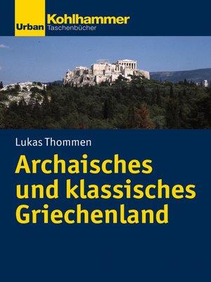 cover image of Archaisches und klassisches Griechenland