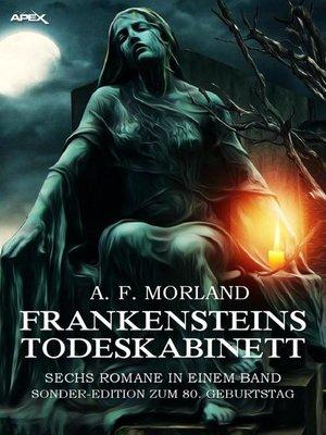 cover image of FRANKENSTEINS TODESKABINETT--SECHS ROMANE IN EINEM BAND