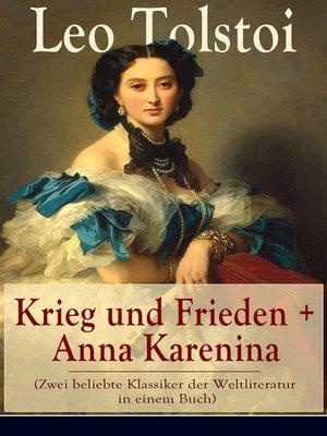 cover image of Krieg und Frieden + Anna Karenina (Zwei beliebte Klassiker der Weltliteratur in einem Buch)