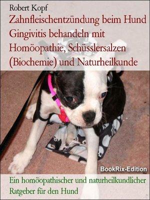 cover image of Zahnfleischentzündung beim Hund Gingivitis behandeln mit Homöopathie, Schüsslersalzen (Biochemie) und Naturheilkunde