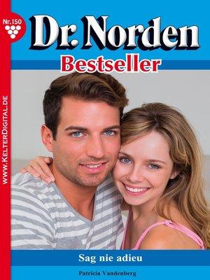 cover image of Dr. Norden Bestseller 150 – Arztroman