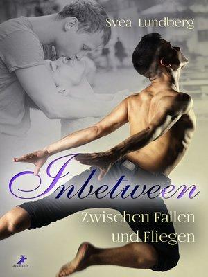cover image of Inbetween--Zwischen Fallen und Fliegen