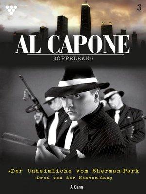 cover image of Al Capone Doppelband 3 – Kriminalroman