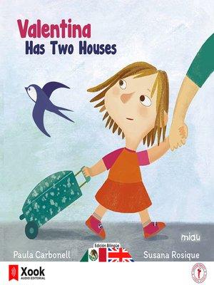 cover image of Valentina tiene dos casas--Valentina has two houses