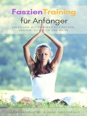 cover image of Faszientraining für Anfänger--Anleitung mit Übungen für Rücken, Nacken, Schulter und Beine