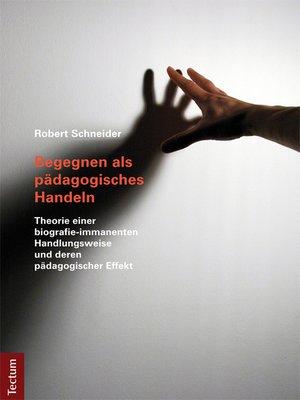 cover image of Begegnen als pädagogisches Handeln