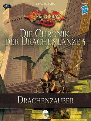 cover image of Die Chronik der Drachenlanze 4--Drachenzauber