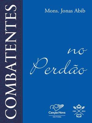 cover image of Combatentes no perdão