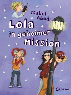 cover image of Lola in geheimer Mission