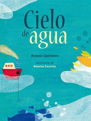 cover image of Cielo de agua