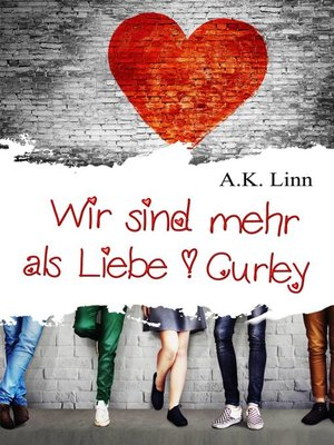 cover image of Wir sind mehr als Liebe--Curley