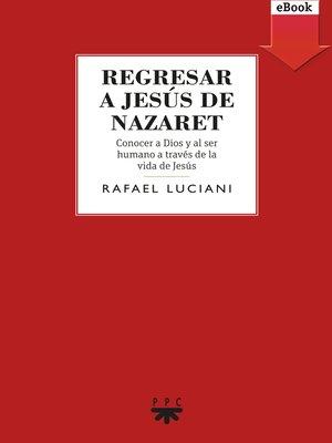 cover image of Regresar a Jesús de Nazaret